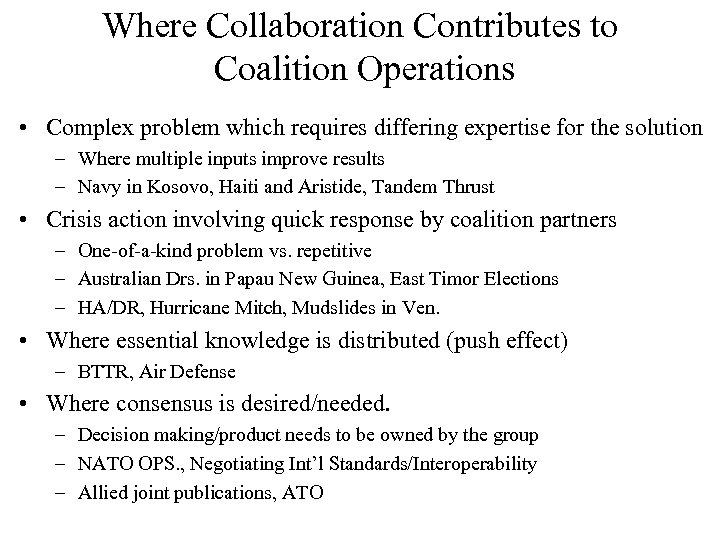 Where Collaboration Contributes to Coalition Operations • Complex problem which requires differing expertise for