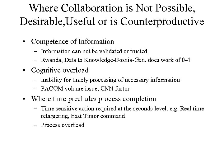 Where Collaboration is Not Possible, Desirable, Useful or is Counterproductive • Competence of Information