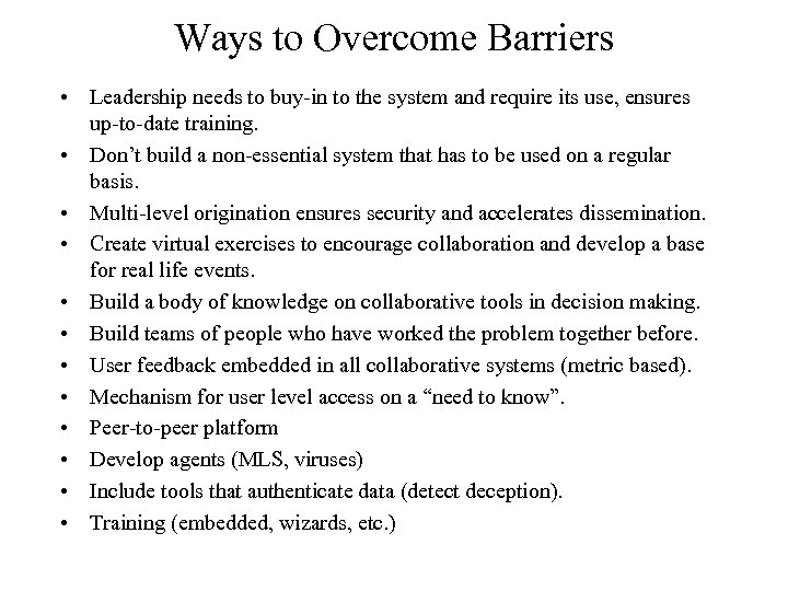 Ways to Overcome Barriers • Leadership needs to buy-in to the system and require