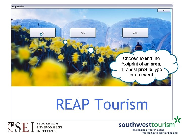 Choose to find the footprint of an area, a tourist profile type or an