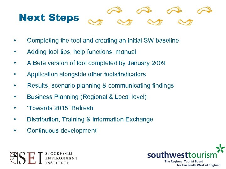 Next Steps • Completing the tool and creating an initial SW baseline • Adding