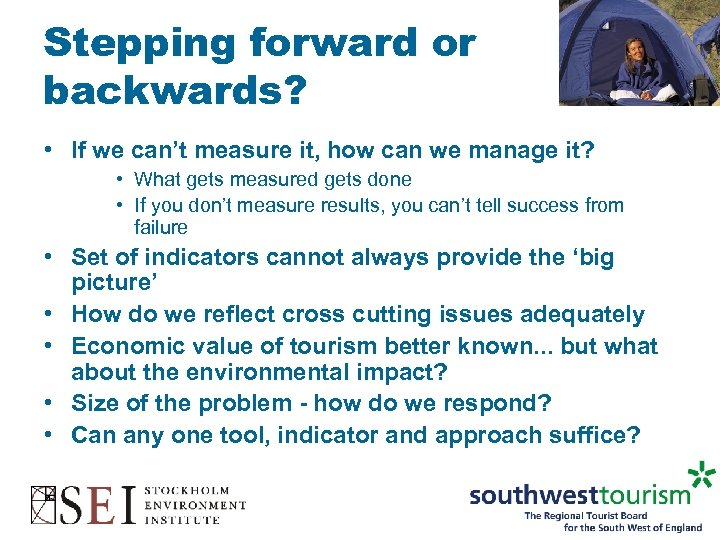 Stepping forward or backwards? • If we can't measure it, how can we manage