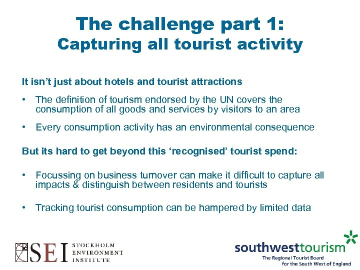 The challenge part 1: Capturing all tourist activity It isn't just about hotels and