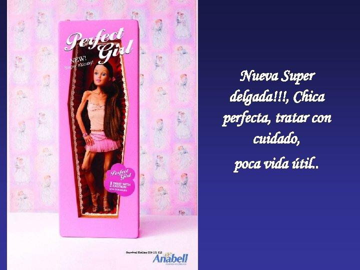 Nueva Super delgada!!!, Chica perfecta, tratar con cuidado, poca vida útil. .