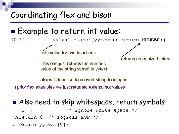 Coordinating flex and bison n Example to return int value: [0 -9]+ { yylval