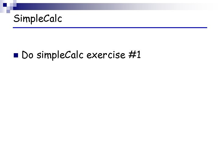 Simple. Calc n Do simple. Calc exercise #1