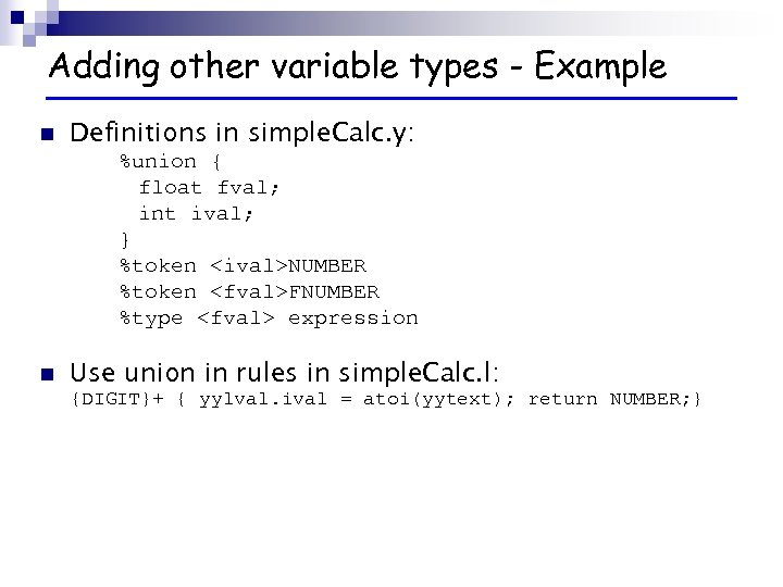 Adding other variable types - Example n Definitions in simple. Calc. y: %union {