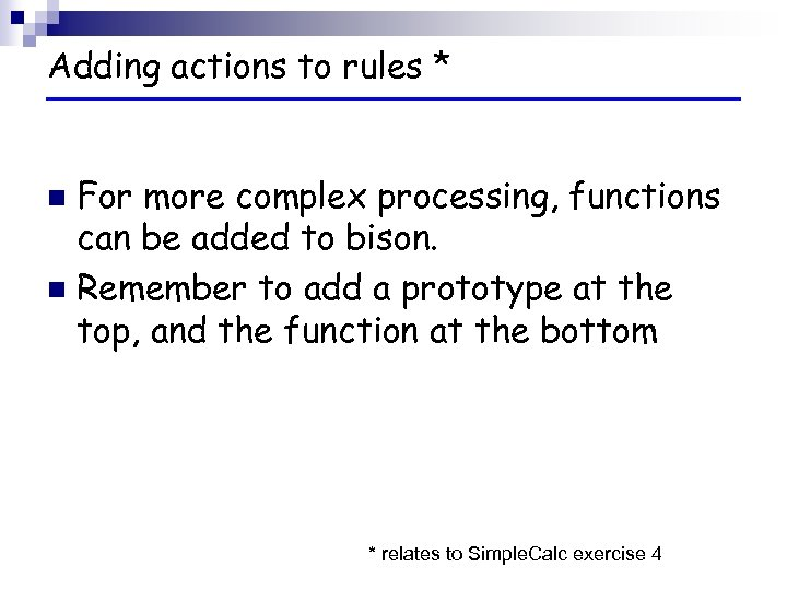 Adding actions to rules * For more complex processing, functions can be added to