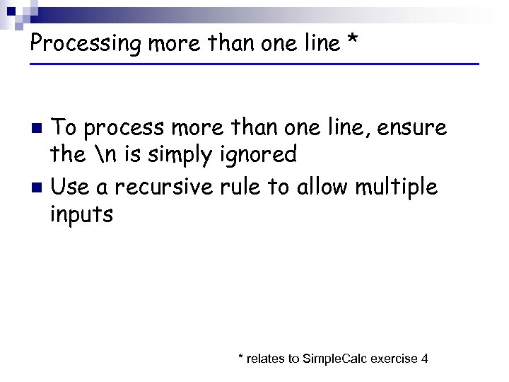 Processing more than one line * To process more than one line, ensure the