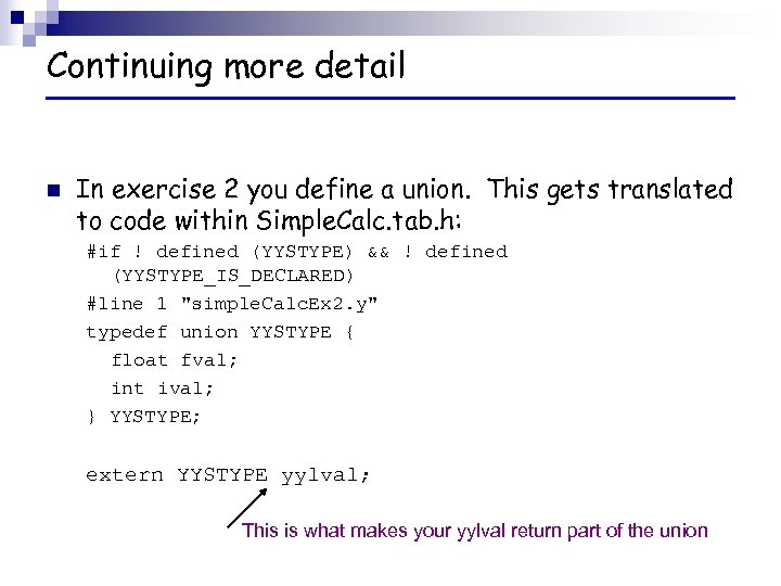 Continuing more detail n In exercise 2 you define a union. This gets translated