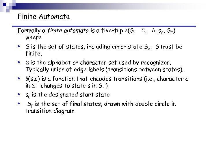 Finite Automata Formally a finite automata is a five-tuple(S, , , s 0, SF)