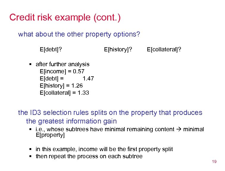 Credit risk example (cont. ) what about the other property options? E[debt]? E[history]? E[collateral]?