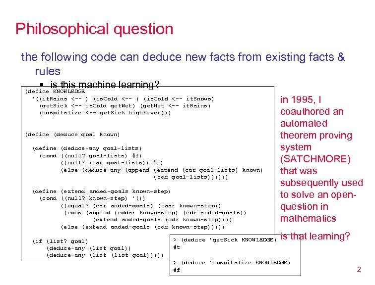 Philosophical question the following code can deduce new facts from existing facts & rules