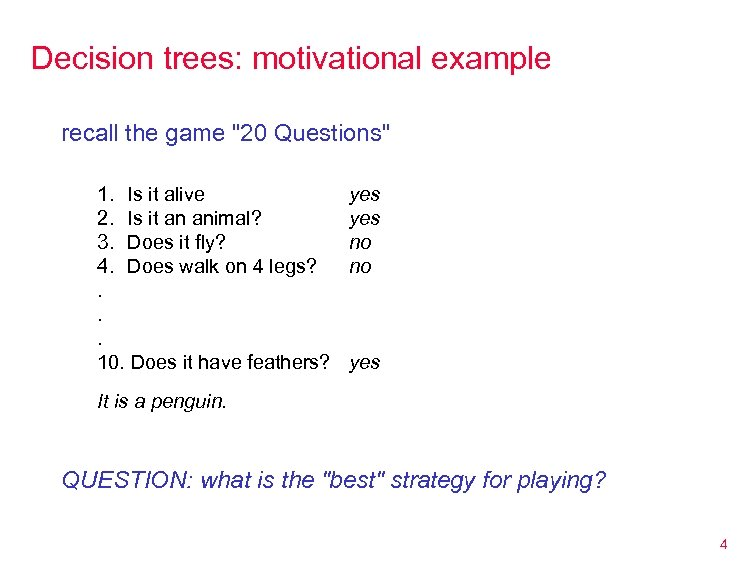 Decision trees: motivational example recall the game