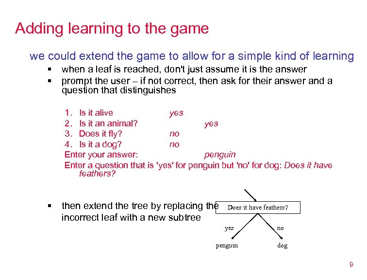 Adding learning to the game we could extend the game to allow for a