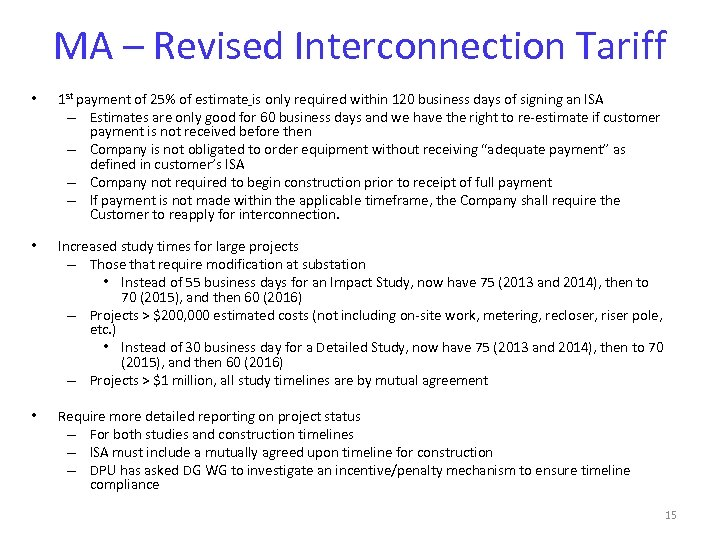 MA – Revised Interconnection Tariff • 1 st payment of 25% of estimate is