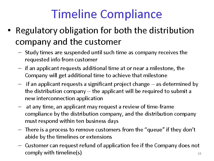 Timeline Compliance • Regulatory obligation for both the distribution company and the customer –