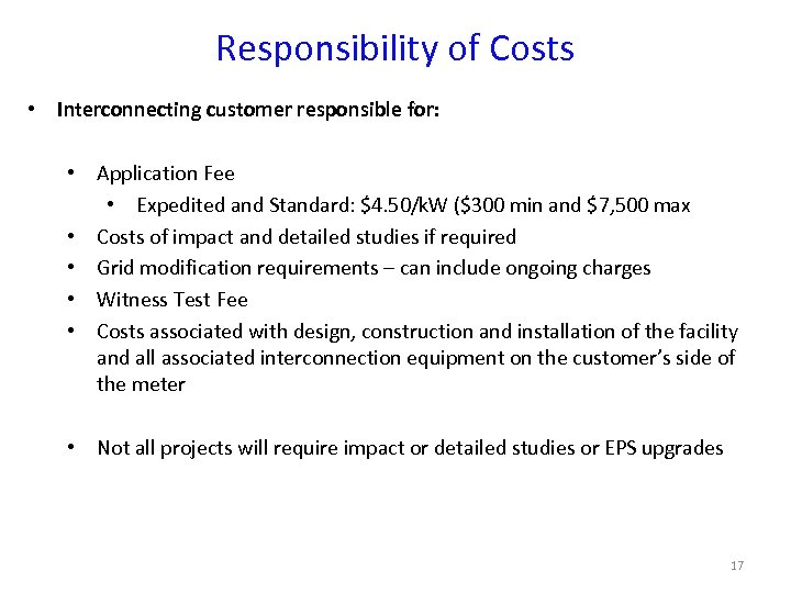 Responsibility of Costs • Interconnecting customer responsible for: • Application Fee • Expedited and