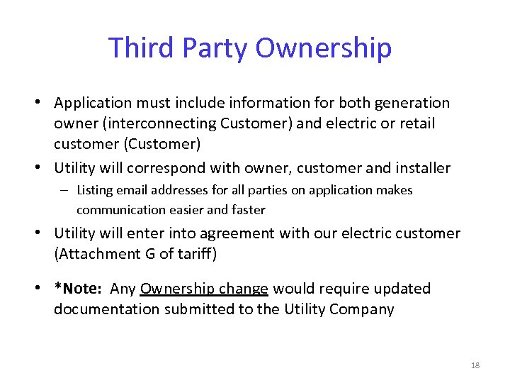 Third Party Ownership • Application must include information for both generation owner (interconnecting Customer)