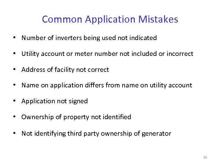 Common Application Mistakes • Number of inverters being used not indicated • Utility account