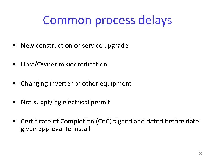Common process delays • New construction or service upgrade • Host/Owner misidentification • Changing