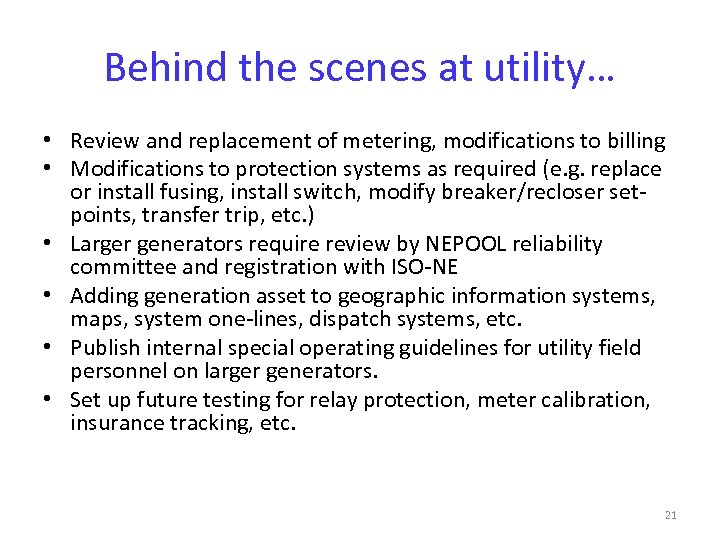 Behind the scenes at utility… • Review and replacement of metering, modifications to billing