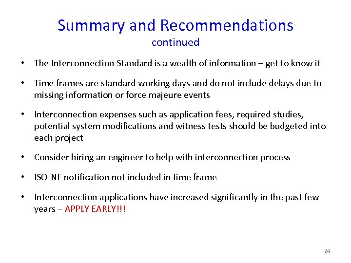 Summary and Recommendations continued • The Interconnection Standard is a wealth of information –