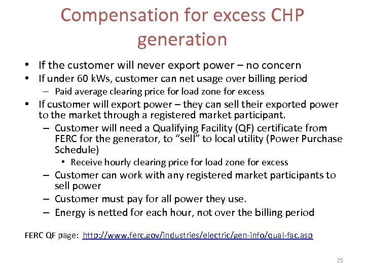 Compensation for excess CHP generation • If the customer will never export power –