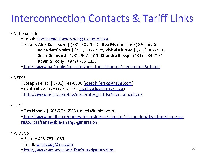 Interconnection Contacts & Tariff Links • National Grid • Email: Distributed. Generation@us. ngrid. com