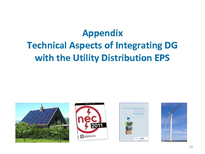 Appendix Technical Aspects of Integrating DG with the Utility Distribution EPS 29