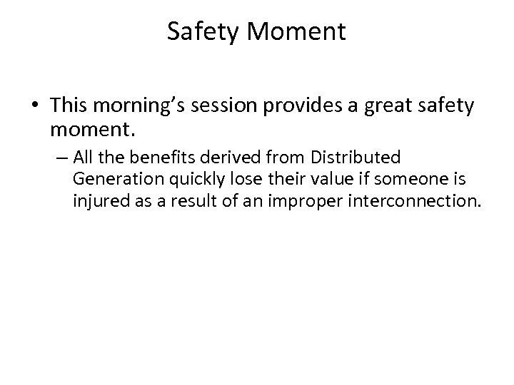 Safety Moment • This morning's session provides a great safety moment. – All the