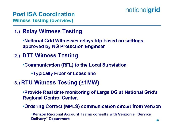 Post ISA Coordination Witness Testing (overview) 1. ) Relay Witness Testing • National Grid