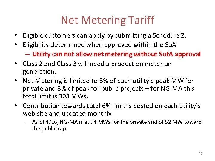 Net Metering Tariff • Eligible customers can apply by submitting a Schedule Z. •