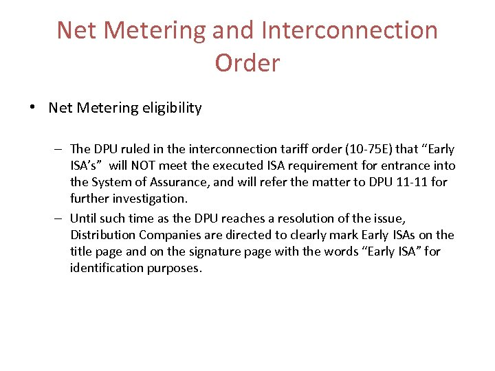 Net Metering and Interconnection Order • Net Metering eligibility – The DPU ruled in