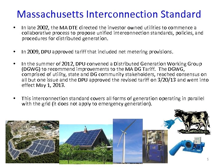 Massachusetts Interconnection Standard • In late 2002, the MA DTE directed the investor owned