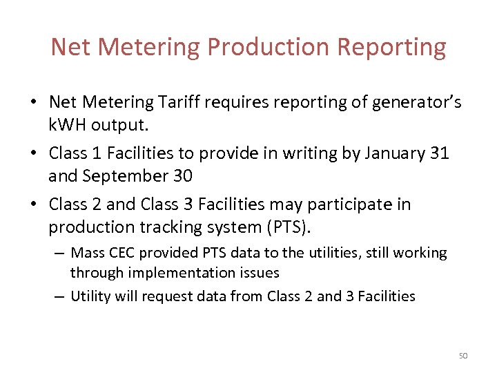 Net Metering Production Reporting • Net Metering Tariff requires reporting of generator's k. WH