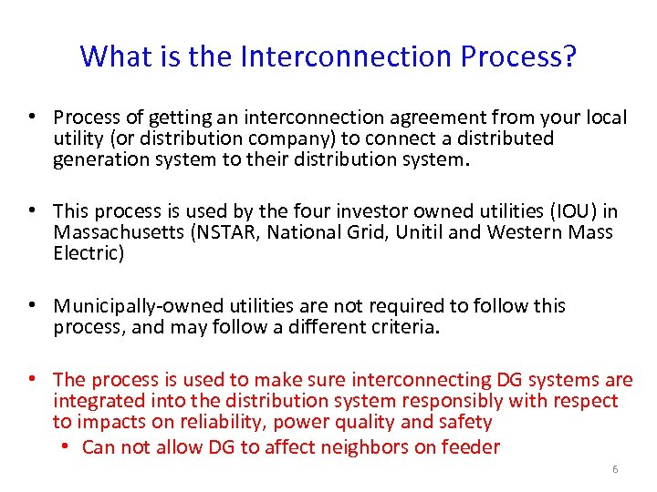 What is the Interconnection Process? • Process of getting an interconnection agreement from your