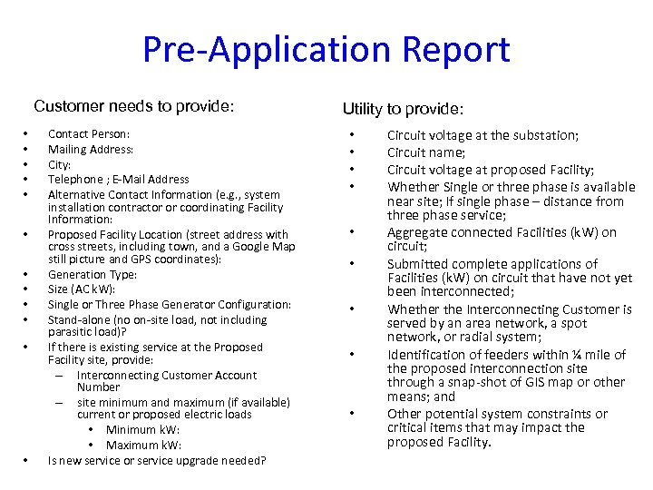 Pre-Application Report Customer needs to provide: • • • Contact Person: Mailing Address: City: