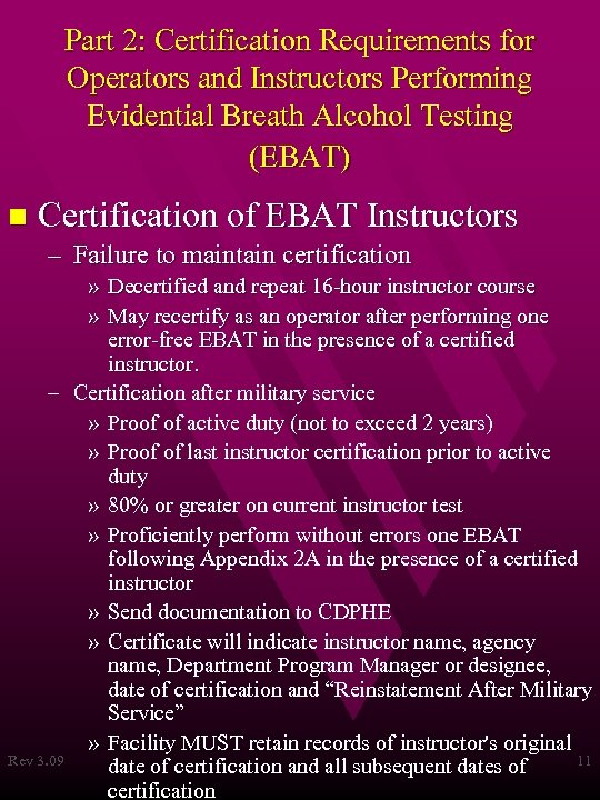 Part 2: Certification Requirements for Operators and Instructors Performing Evidential Breath Alcohol Testing (EBAT)