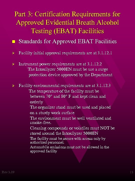 Part 3: Certification Requirements for Approved Evidential Breath Alcohol Testing (EBAT) Facilities n Standards