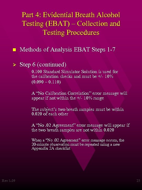 Part 4: Evidential Breath Alcohol Testing (EBAT) – Collection and Testing Procedures n Methods