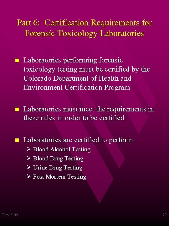 Part 6: Certification Requirements for Forensic Toxicology Laboratories n Laboratories performing forensic toxicology testing