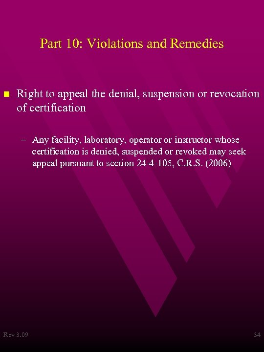 Part 10: Violations and Remedies n Right to appeal the denial, suspension or revocation