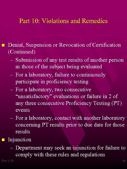 Part 10: Violations and Remedies n n Denial, Suspension or Revocation of Certification (Continued)