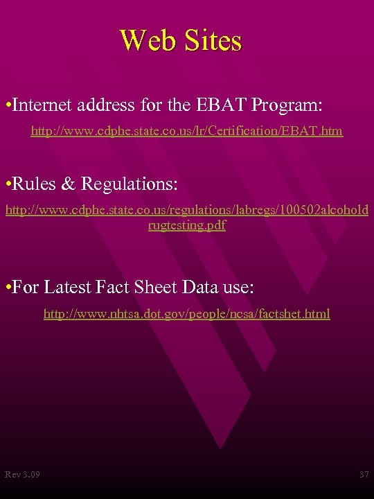 Web Sites • Internet address for the EBAT Program: http: //www. cdphe. state. co.