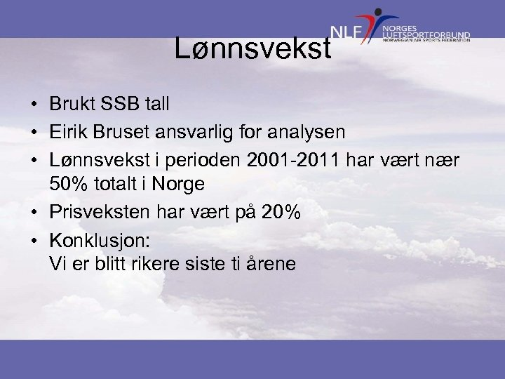 Lønnsvekst • Brukt SSB tall • Eirik Bruset ansvarlig for analysen • Lønnsvekst i