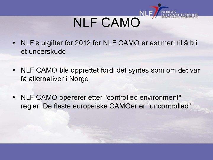 NLF CAMO • NLF's utgifter for 2012 for NLF CAMO er estimert til å