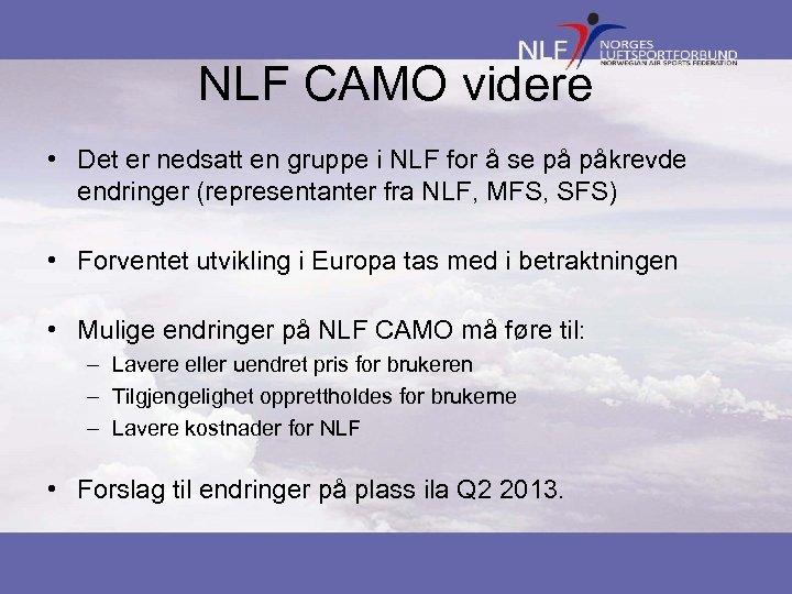 NLF CAMO videre • Det er nedsatt en gruppe i NLF for å se