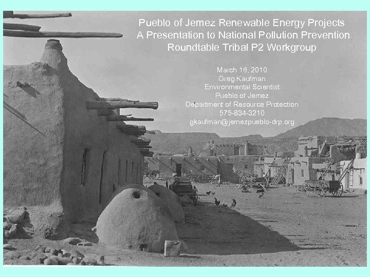 Pueblo of Jemez Renewable Energy Projects A Presentation to National Pollution Prevention Roundtable Tribal