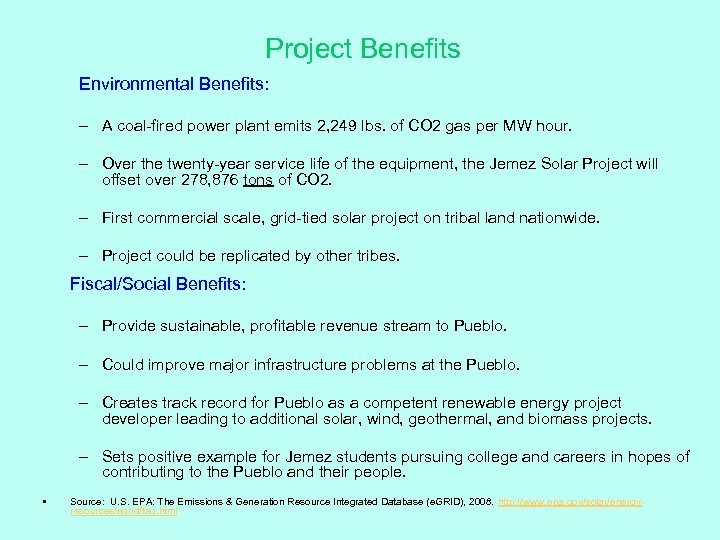 Project Benefits Environmental Benefits: – A coal-fired power plant emits 2, 249 lbs. of
